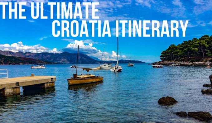 The Ultimate Croatia Itinerary
