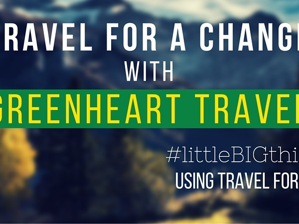 Travel for a Change with Greenheart Travel - littleBIGthings
