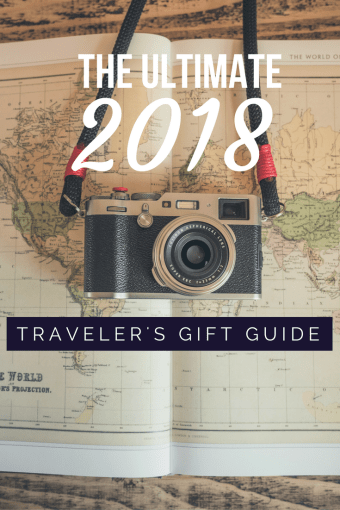 The Ultimate 2018 Travelers Gift Guide