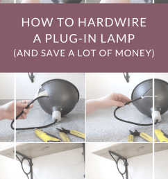 how to turn a plug in light into a ceiling light it s really easy direct wiring a plug in light direct wiring a plug in light [ 735 x 1102 Pixel ]