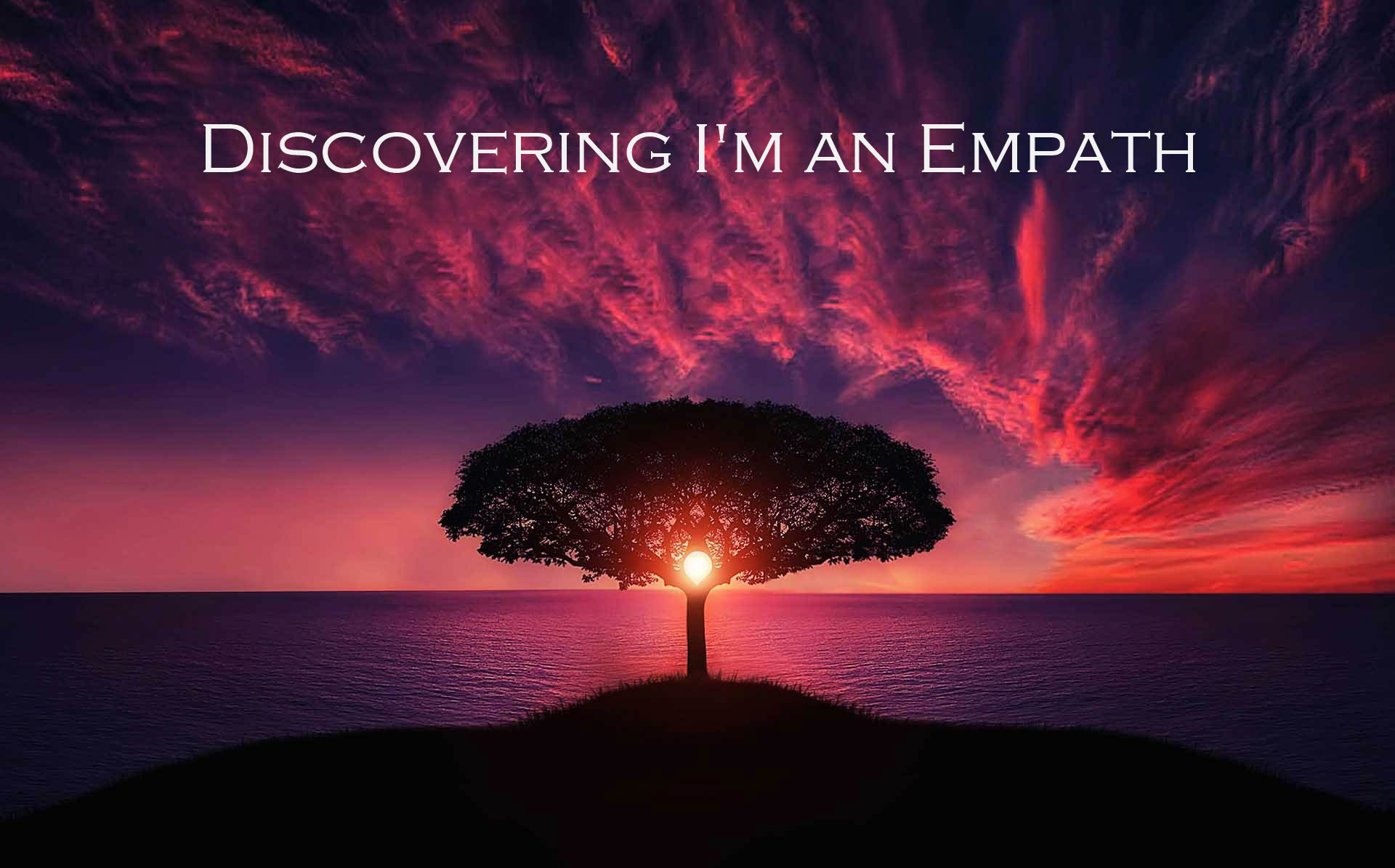 Discovering I'm an Empath -
