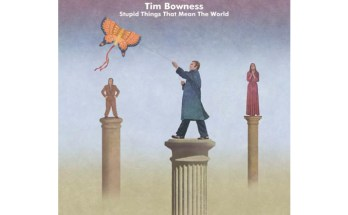 image of Tim Bowness album Stupid Things That Mean The World