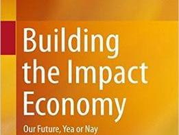 Building the Impact Economy: Our Future, Yea or Nay
