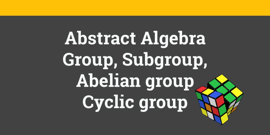 group subgroup abelian group cyclic group