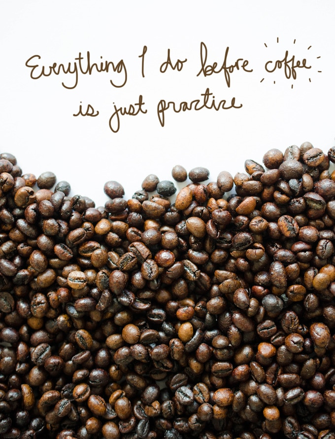 "Coffee beans on a white background with the quote ""everything I do before coffee is just practice""."