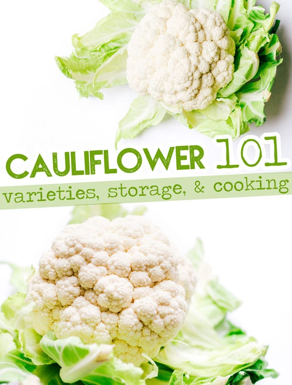 Everything you need to know about cooking with cauliflower, including the different varieties of this healthy vegetables, flavors that go well with it, and more! #cauliflower #vegetarian #vegan #ingredient #vegetable #kitchen #cooking