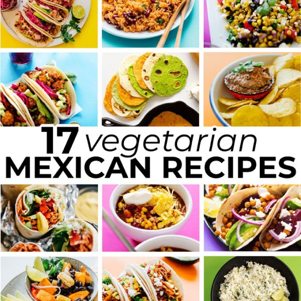 17 of our favorite vegetarian Mexican recipes to bring to your Cinco de Mayo dinner party, including everything from plant-based tacos to protein-packed bean dip.