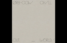 Music News: The Orb 'COW / Chill Out, World!' LP Streaming In-Full Via Soundcloud