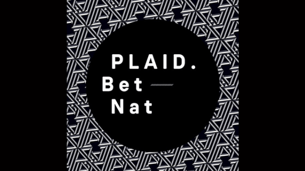 """Listen to Plaid's New AA-Side Single """"Bet""""/""""Nat"""""""