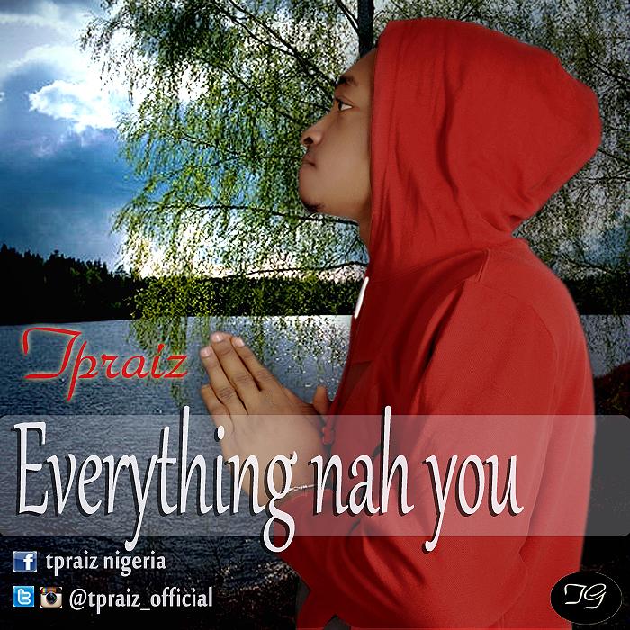 Everything nah u