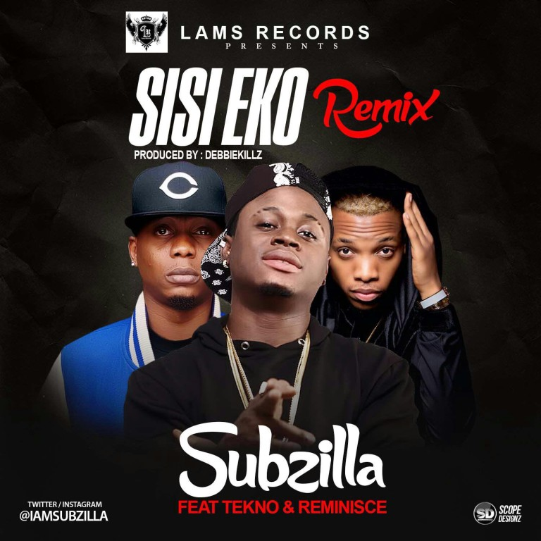 Subzilla-Sisi-Eko-Ft-Tekno-Reminisce-Prod-By-DebbieKillz-768x768