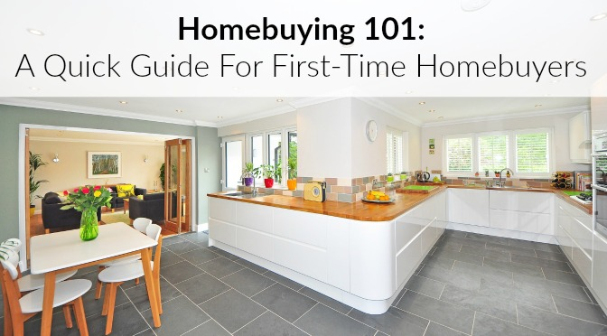 Homebuying 101: A Quick Guide For First-Time Homebuyers