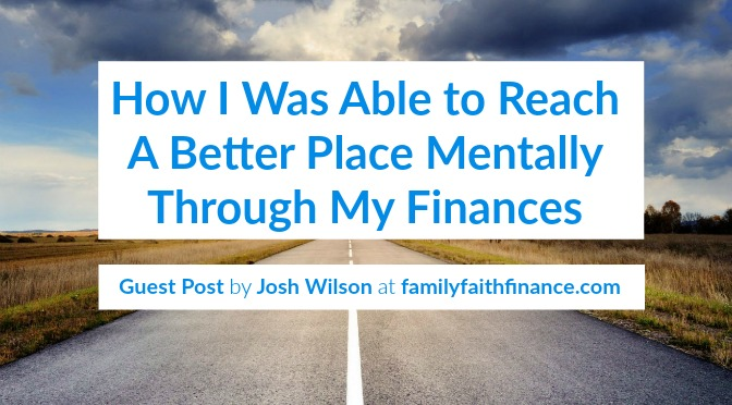 How I Was Able to Reach a Better Place Mentally Through My Finances