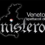 Il Veneto del Mistero e il suo festival. Spettacoli tra miti e leggende venete