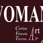WOMAN ART, LA MOSTRA CHE CELEBRA L'UNIVERSO FEMMINILE