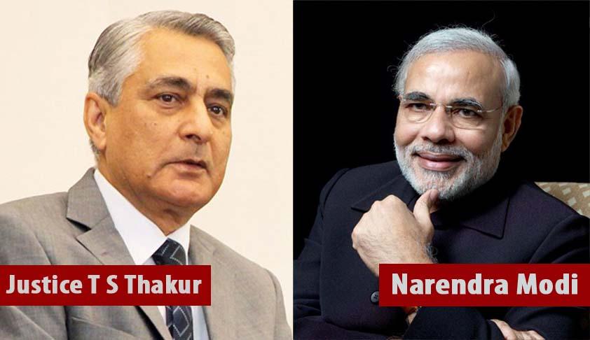 Justice T S Thakur and Narendra Modi