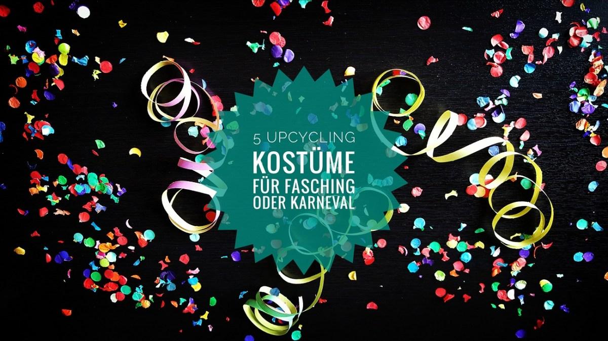 5 tolle Upcycling-Kostüme für Fasching, Karneval und Fastnacht