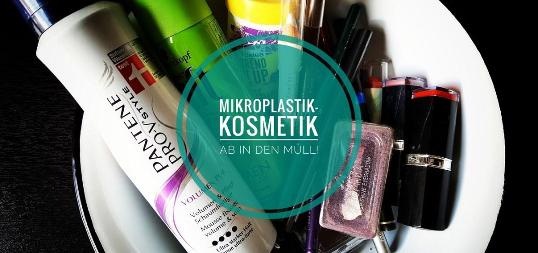 Mikroplastik-Kosmetik und die Frage wohin damit