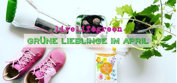 Grüne Lieblinge im April 2018