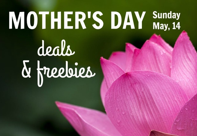 mothers-day-deals-and-freebies_1494326385145_59300676_ver1-0_640_480
