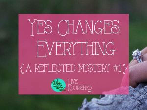 Yes Changes Everything (A Reflected Mystery #1)