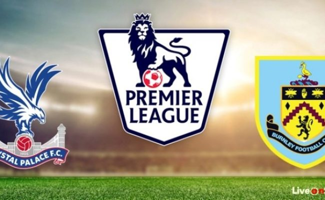 Crystal Palace Vs Burnley Preview And Prediction Live