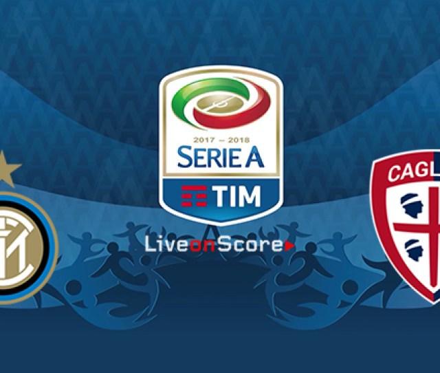 Inter Vs Cagliari Preview And Prediction Live Stream Serie Tim A