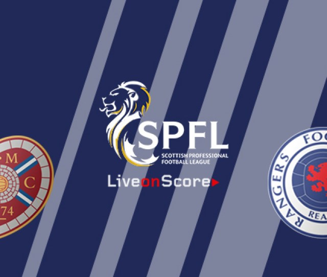 Hearts Vs Rangers Preview And Prediction Live Stream Premiership 2018 2019