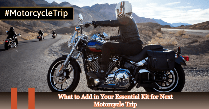 What to Add in Your Essential Kit for Next Motorcycle Trip