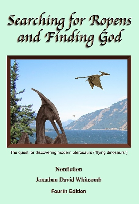 "Nonfiction book by Jonathan Whitcomb: ""Searching for Ropens and Finding God"" a quest for modern pterosaurs"