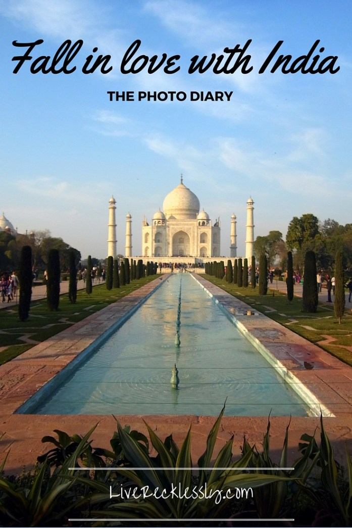 India in Photos: 24 photos that show why I fell in love with this incredible country - LiveRecklessly