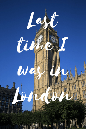 Last Time I was in London. Read more at www.liverecklessly.com