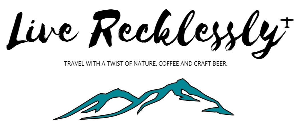 Live Recklessly - travel with a twist of nature, coffee and craft beer. Travel Blog