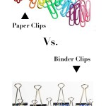 One Tip Tuesday: Paper Clips Vs. Binder Clips