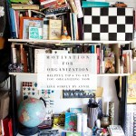 Motivation For Organization: Helpful Tips To Get You Organizing Now