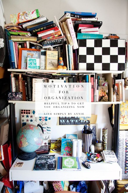 from the Top 5 Organizational Strategy Posts Of 2014! #1 is for anyone who needs a little motivation to get started organizing. Pin now, pass it on.