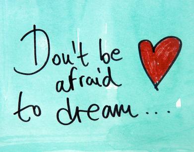 don't be afraid to dream sign
