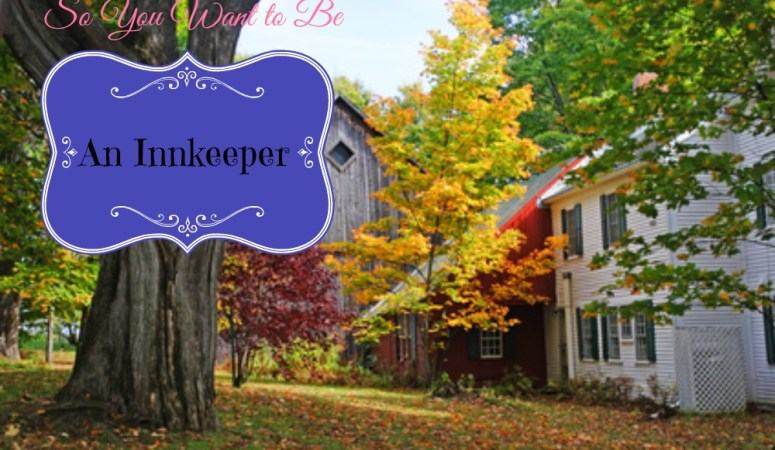 So, You Want to Be an Innkeeper