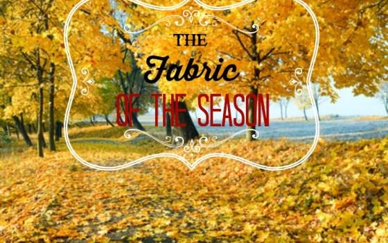 The Fabric of The Season