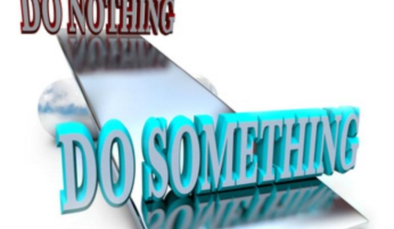 Do Something or Do Nothing