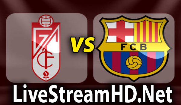 Granada vs Barcelona - Live Stream HD