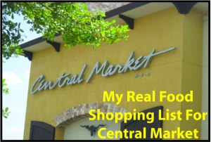 My Real Food Shopping List For Central Market
