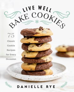 A stack of cookies with text over the top that says Live Well Bake Cookies.