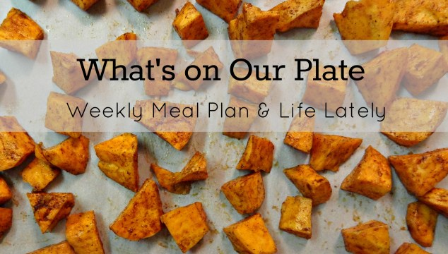 What's on our plate: Weekly Meal Plan [1]