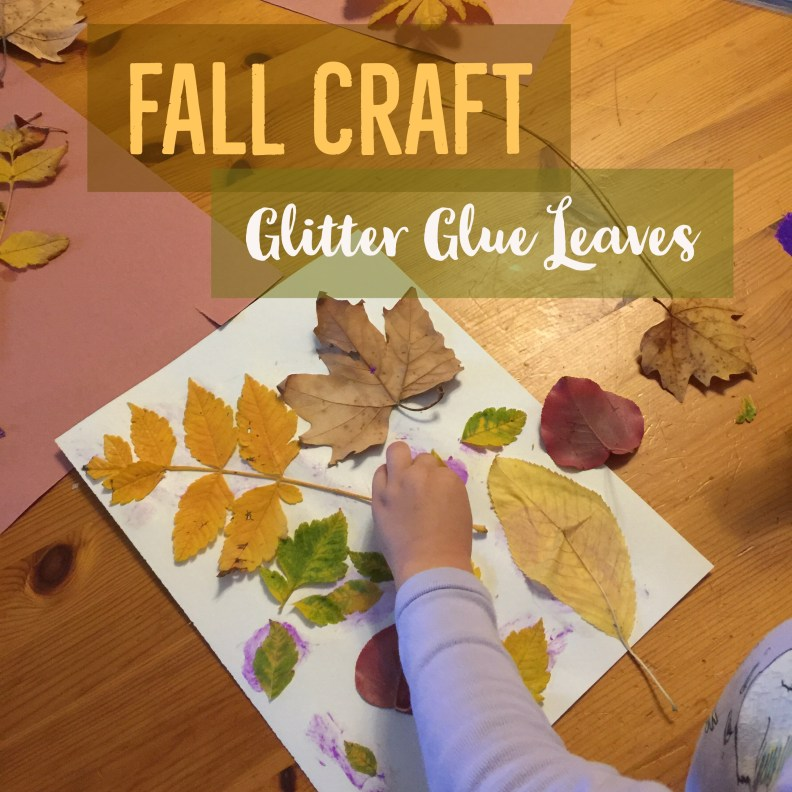 Fall Craft Idea Glitter Glue Leaves With Two In Tow On The Go