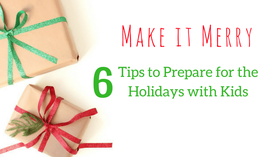 Make it Merry | Planning for the Holidays with Kids