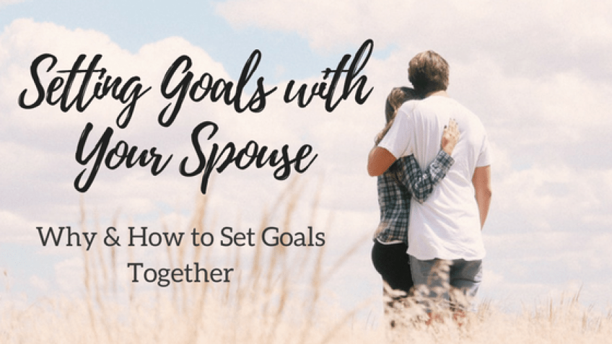 Goal Setting with Your Spouse - Why & How to Set Goals as a Couple + 10 Questions to Help Get You Started #goals #marriage #goalsetting #productivity