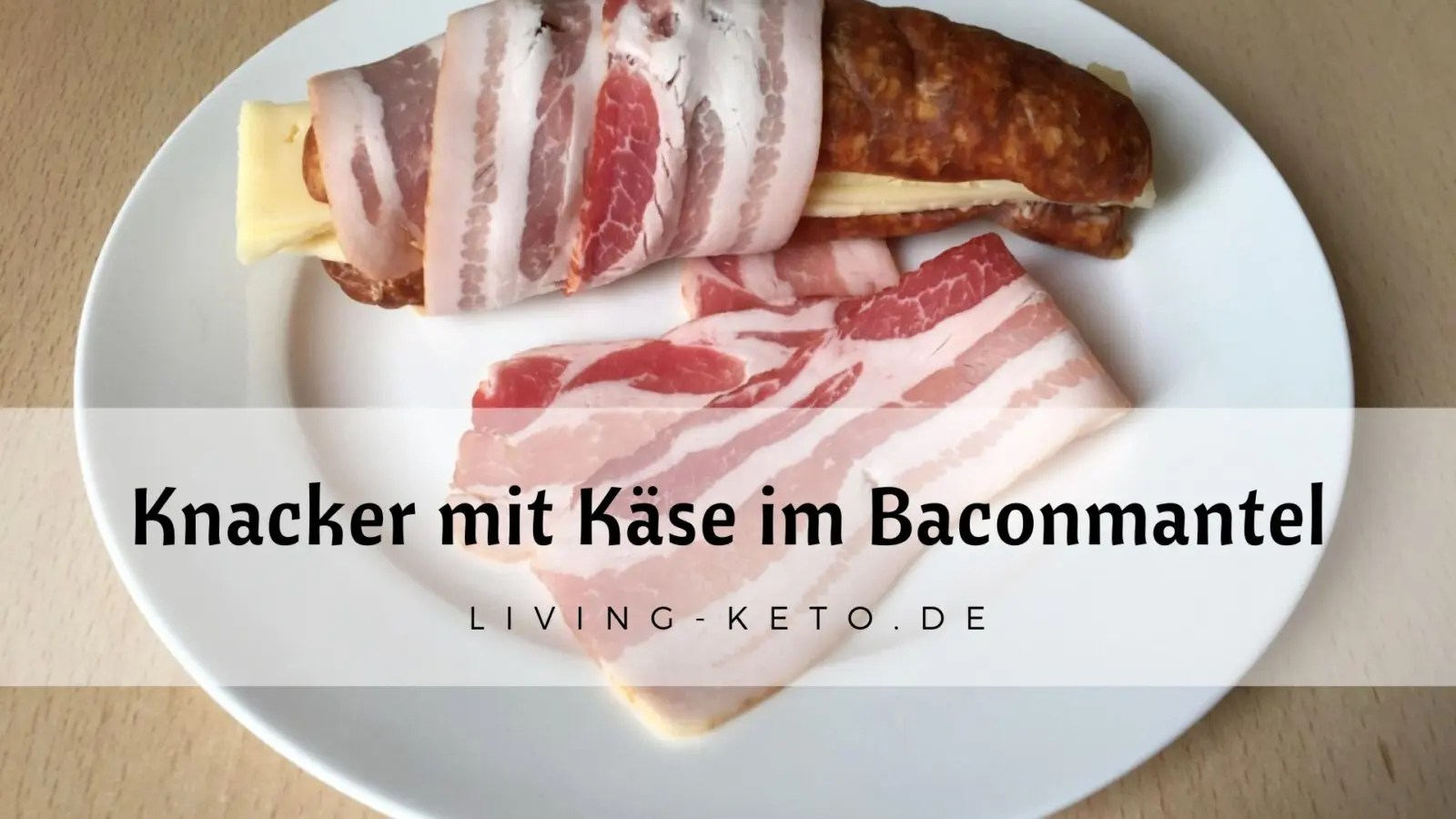 Read more about the article Knacker mit Käse im Bacon-Mantel