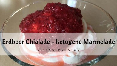 Read more about the article Erdbeer-Chialade – ketogene Marmelade