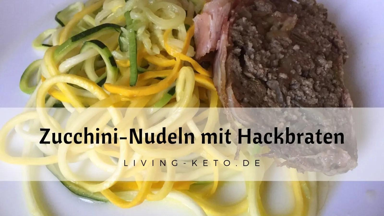 Zucchini-Nudeln mit Hackbraten ketogen